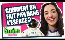 Florence Porcel explique comment on fait pipi dans l'espace - Spatialiste #01 - String Theory
